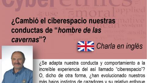 """Charla gratuita: CyberEthics ¿Cambió el ciberespacio nuestras conductas de """"hombre de las cavernas""""?"""